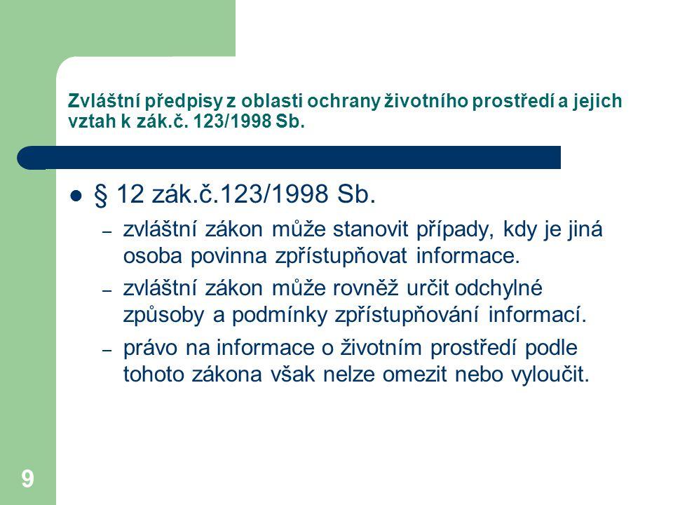 10 Zvláštní předpisy, které nejsou výlučně předpisy z oblasti životního prostředí Zák.č.