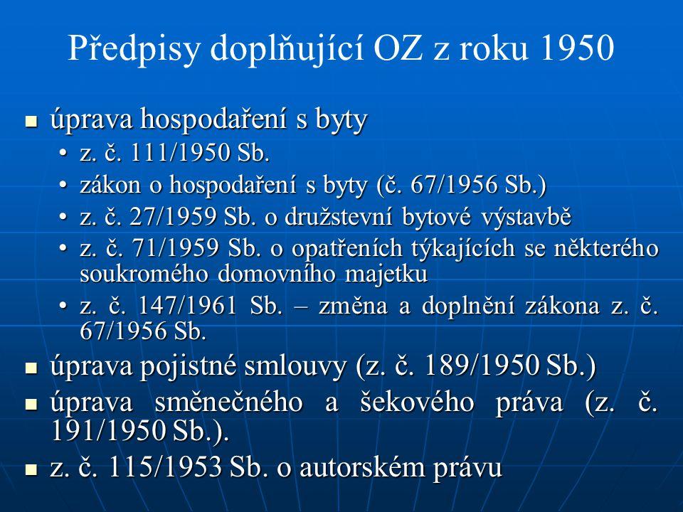 Úprava občanského práva po roce 1960 podstatná ustanovení přímo v ústavě o vlastnictví (čl.