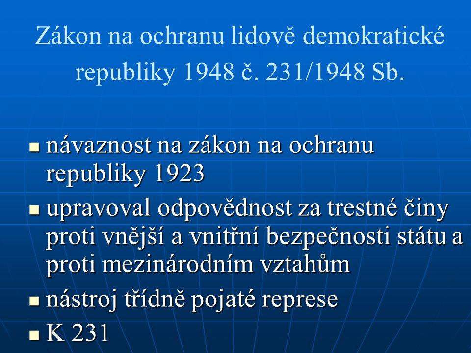 Zákon na ochranu lidově demokratické republiky 1948 č. 231/1948 Sb. návaznost na zákon na ochranu republiky 1923 návaznost na zákon na ochranu republi