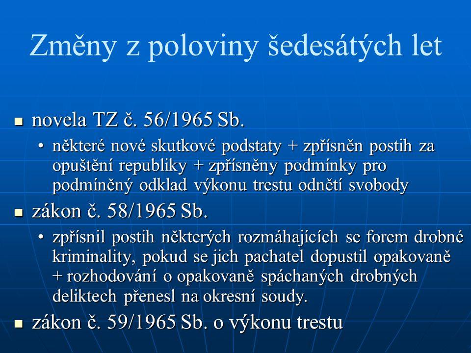 Změny z poloviny šedesátých let novela TZ č. 56/1965 Sb. novela TZ č. 56/1965 Sb. některé nové skutkové podstaty + zpřísněn postih za opuštění republi