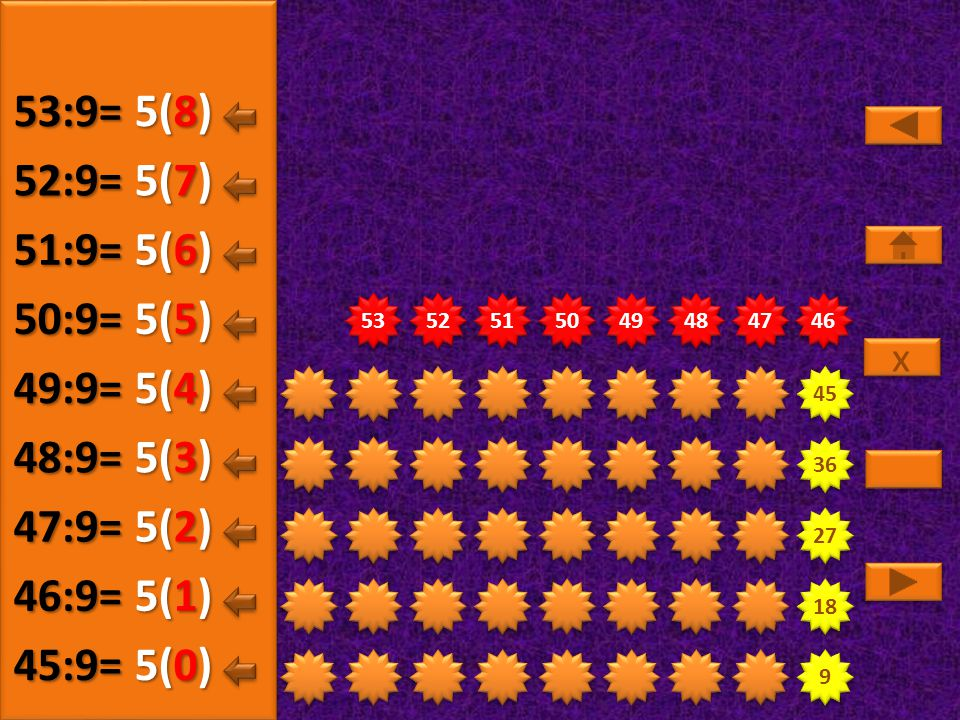 9 9 18 27 36 45 46 47 48 49 50 51 52 53 5(5) 45:9= 5(0) 46:9= 5(1) 47:9= 5(2) 48:9= 5(3) 49:9= 5(4) 50:9= x x 5(6) 51:9= 5(7) 52:9= 5(8) 53:9=