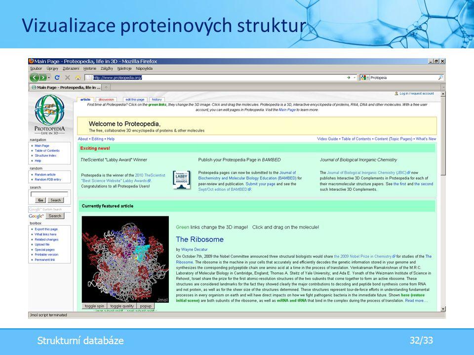 Vizualizace proteinových struktur 32/33 Strukturní databáze