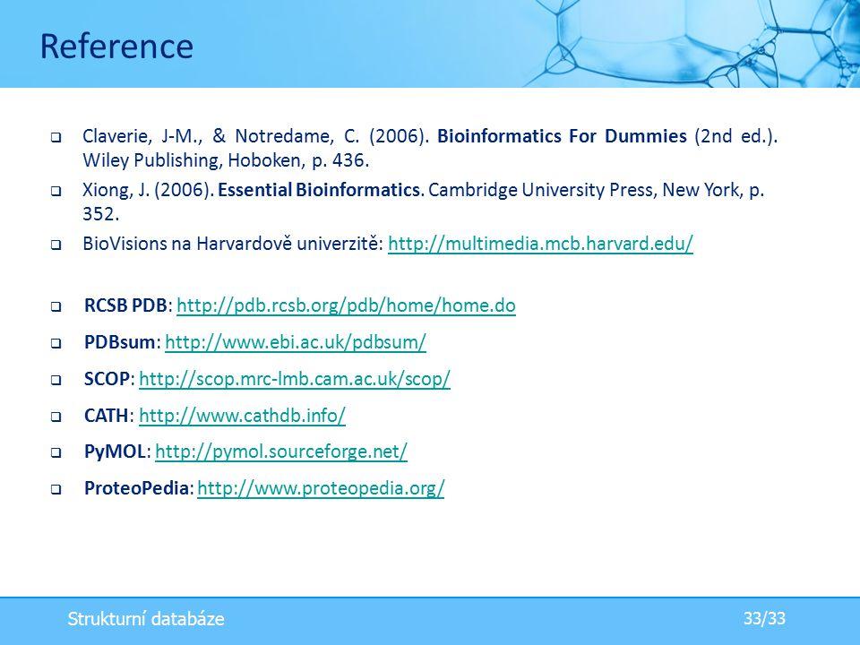  Claverie, J-M., & Notredame, C.(2006). Bioinformatics For Dummies (2nd ed.).