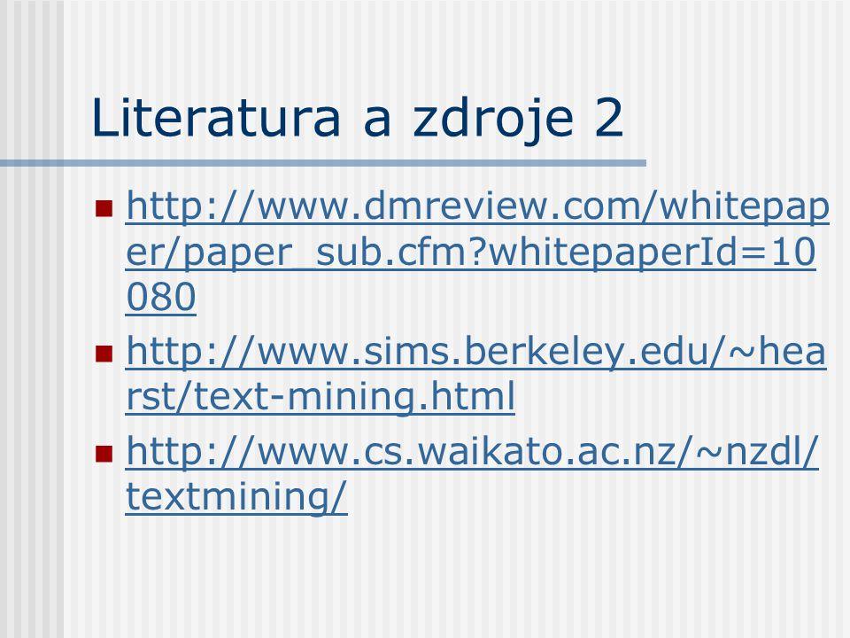 Literatura a zdroje 2 http://www.dmreview.com/whitepap er/paper_sub.cfm?whitepaperId=10 080 http://www.dmreview.com/whitepap er/paper_sub.cfm?whitepap