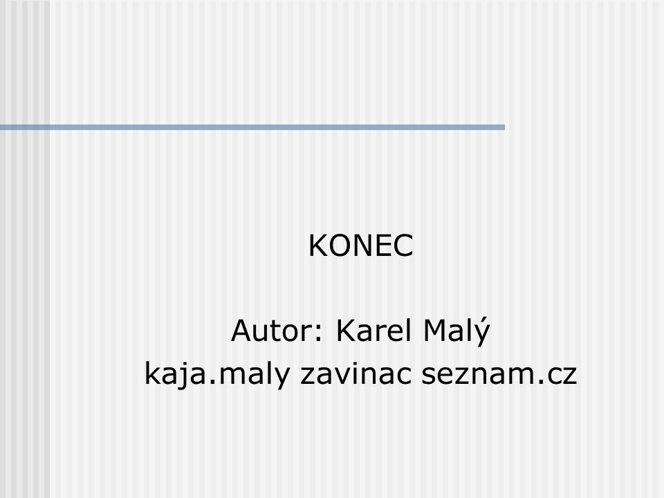 KONEC Autor: Karel Malý kaja.maly zavinac seznam.cz