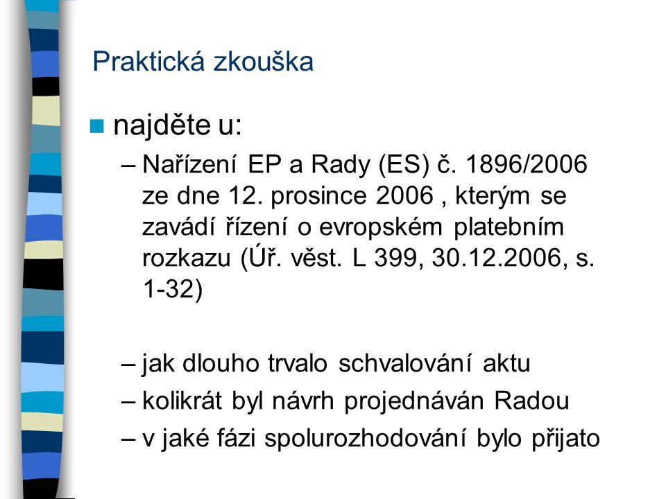 Praktická zkouška najděte u: –Nařízení EP a Rady (ES) č.
