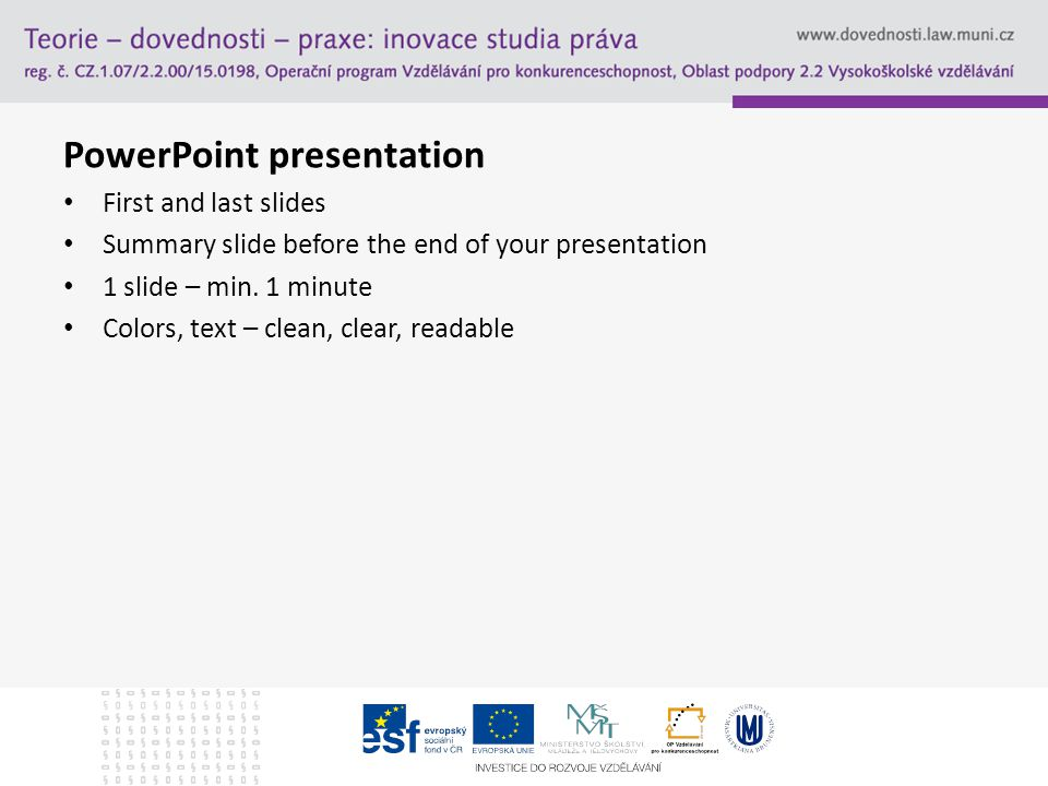 PowerPoint presentation First and last slides Summary slide before the end of your presentation 1 slide – min.