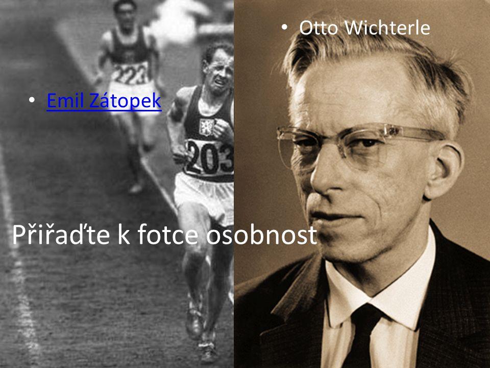 Otto Wichterle Emil Zátopek Přiřaďte k fotce osobnost