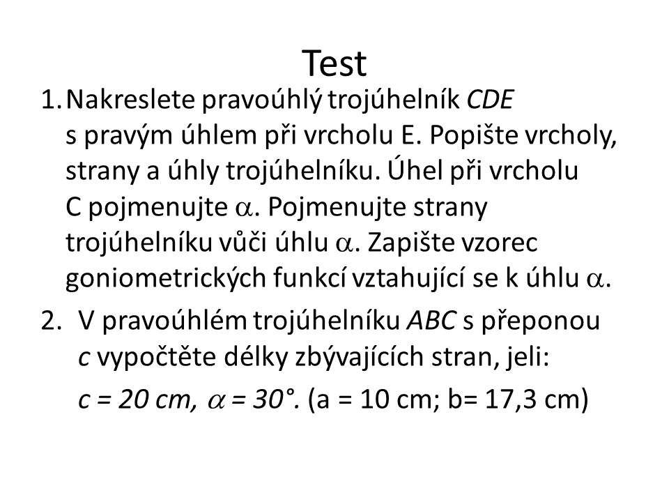 Test 1.Nakreslete pravoúhlý trojúhelník CDE s pravým úhlem při vrcholu E.