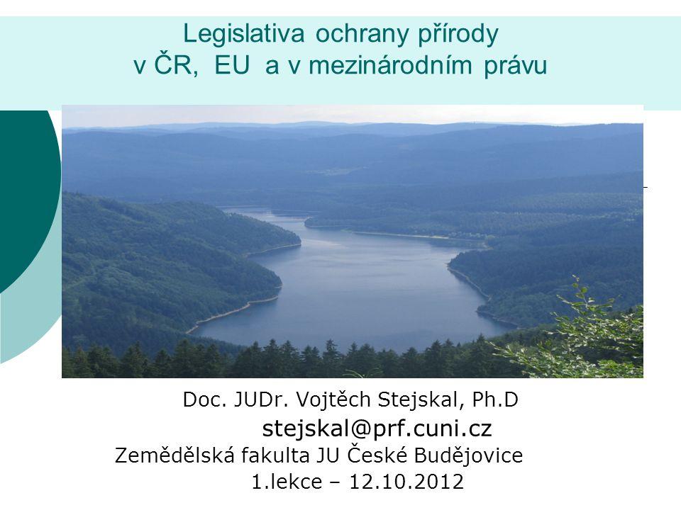 Legislativa ochrany přírody v ČR, EU a v mezinárodním právu Doc.