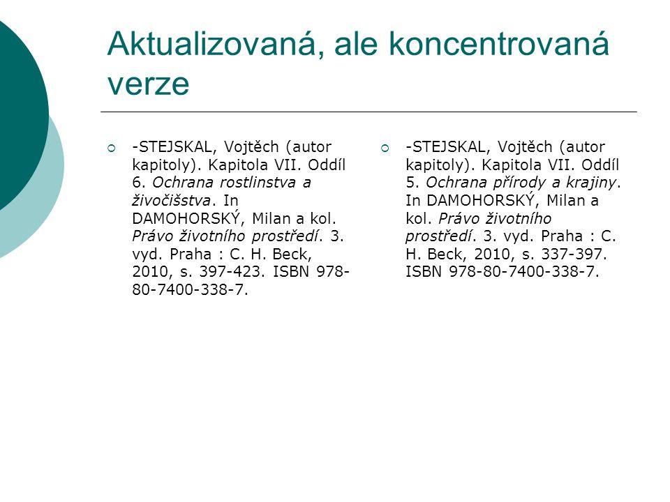 Aktualizovaná, ale koncentrovaná verze  -STEJSKAL, Vojtěch (autor kapitoly).