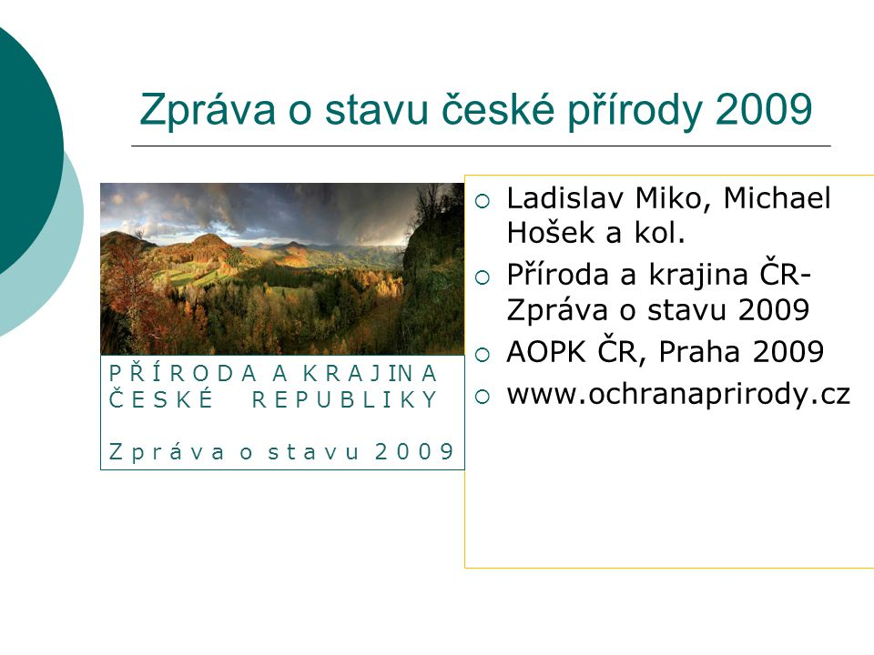 Zpráva o stavu české přírody 2009  Ladislav Miko, Michael Hošek a kol.