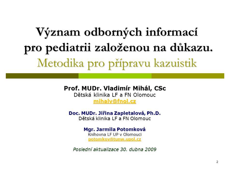 2 Význam odborných informací pro pediatrii založenou na důkazu.