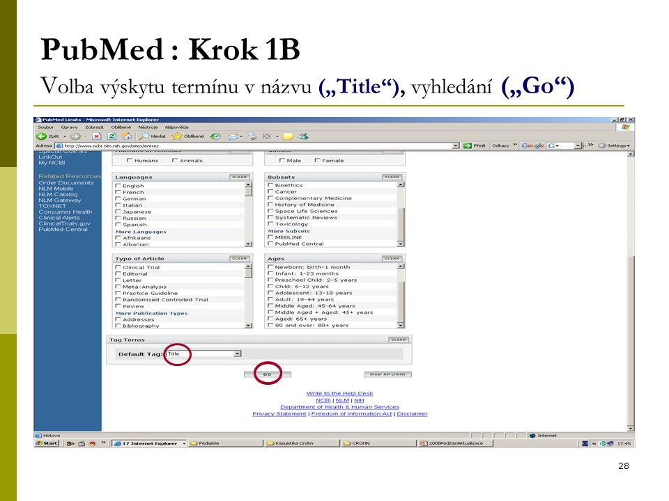 """28 PubMed : Krok 1B V olba výskytu termínu v názvu (""""Title ), vyhledání (""""Go )"""