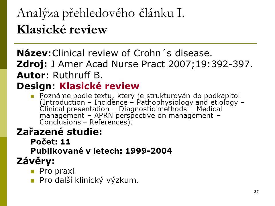 37 Analýza přehledového článku I. Klasické review Název:Clinical review of Crohn´s disease.