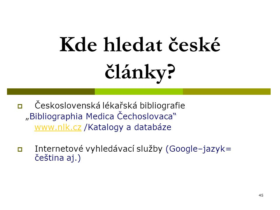 45 Kde hledat české články.