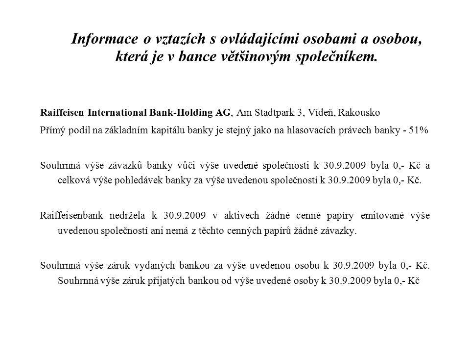 Informace o vztazích s ovládajícími osobami a osobou, která je v bance většinovým společníkem. Raiffeisen International Bank-Holding AG, Am Stadtpark