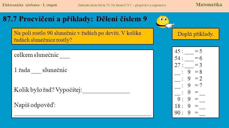 87.7 Procvičení a příklady: Dělení číslem 9 Elektronická učebnice - I. stupeň Základní škola Děčín VI, Na Stráni 879/2 – příspěvková organizace Matema