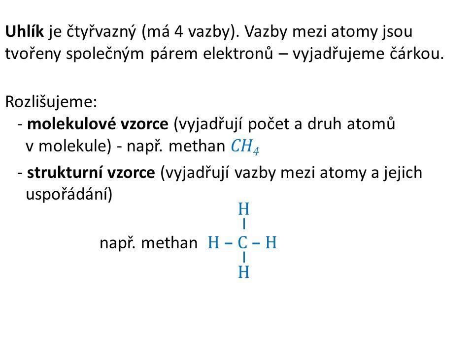 Uhlík je čtyřvazný (má 4 vazby).