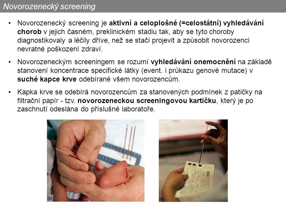 Novorozenecký screening je aktivní a celoplošné (=celostátní) vyhledávání chorob v jejich časném, preklinickém stadiu tak, aby se tyto choroby diagnostikovaly a léčily dříve, než se stačí projevit a způsobit novorozenci nevratné poškození zdraví.