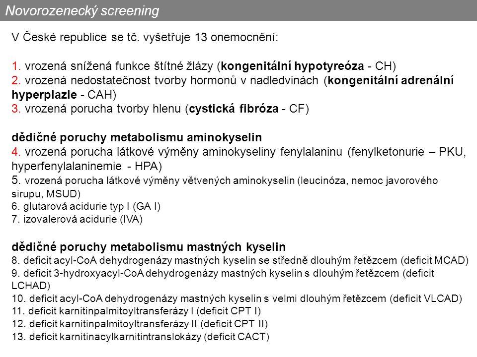 V České republice se tč.vyšetřuje 13 onemocnění: 1.