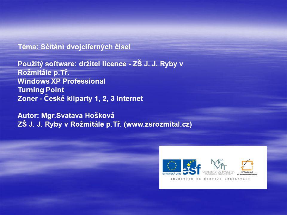 Téma: Sčítání dvojciferných čísel Použitý software: držitel licence - ZŠ J.