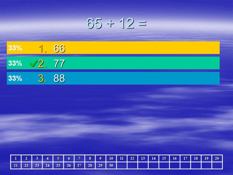 43 + 11 = 123456789101112131415161718192021222324252627282930 1.54 2.100 3.44