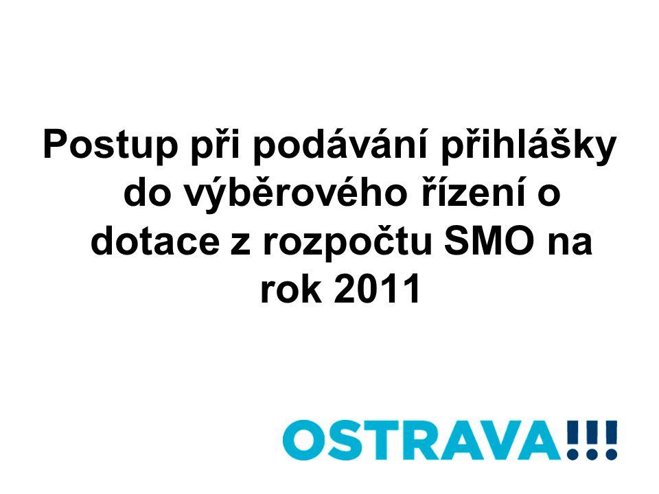 Postup při podávání přihlášky do výběrového řízení o dotace z rozpočtu SMO na rok 2011