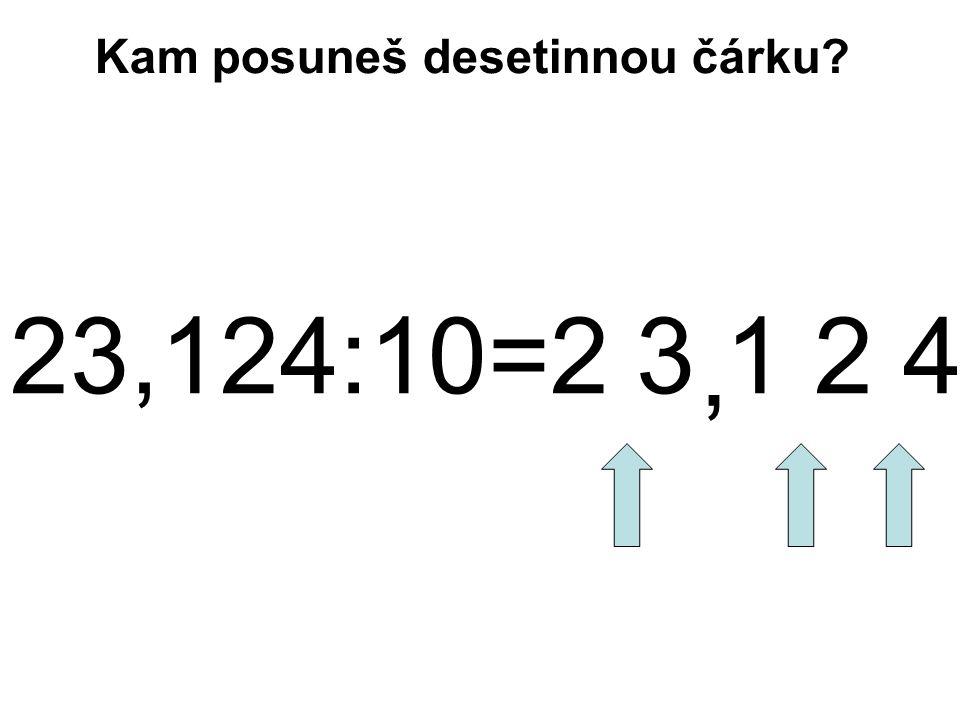 23,124:10=2 3 1 2 4, Kam posuneš desetinnou čárku?
