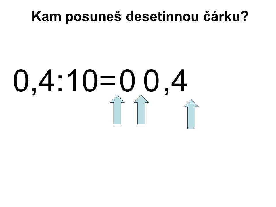 0,4:10=0 4, Kam posuneš desetinnou čárku? 0