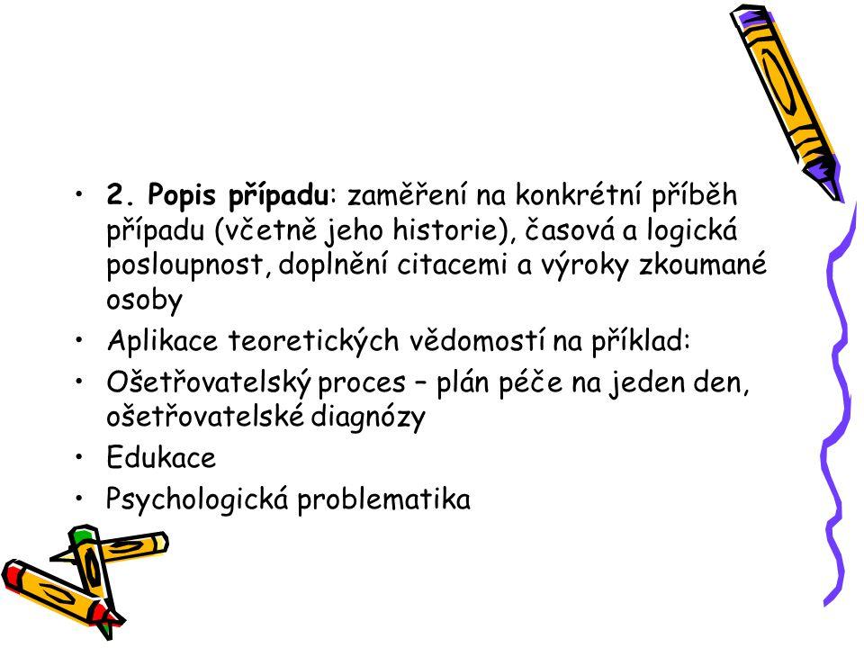 Pokrač.6. postup zpracování výzkumné práce – dle vedoucího práce a metodologa 7.
