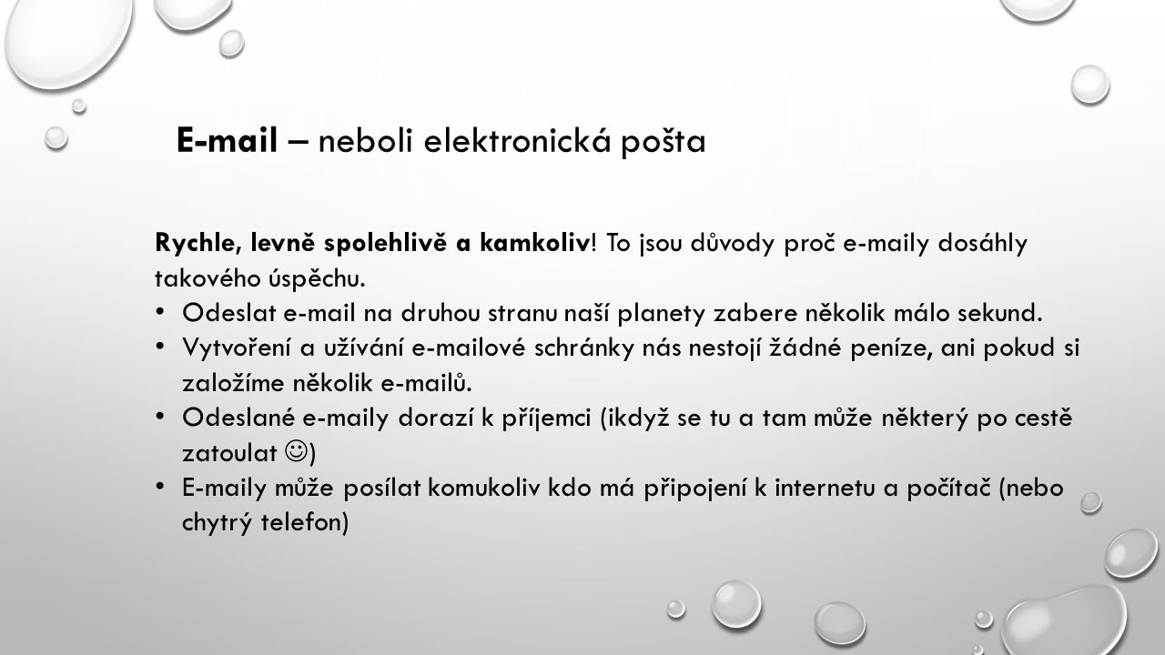 E-mail – neboli elektronická pošta Rychle, levně spolehlivě a kamkoliv.