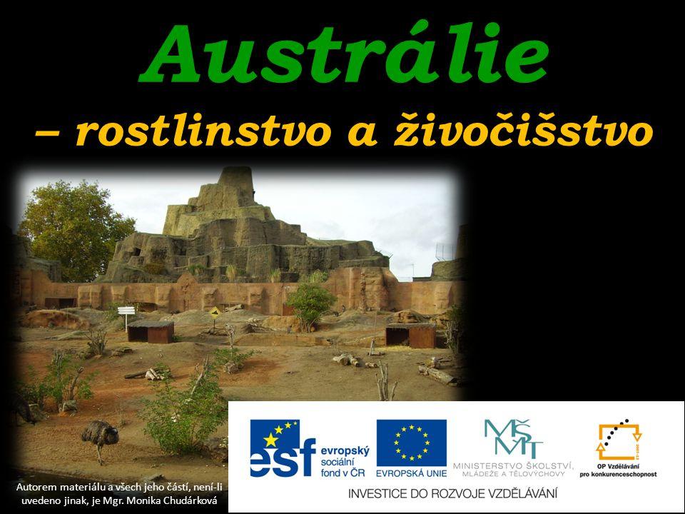 Austrálie – rostlinstvo a živočišstvo Autorem materiálu a všech jeho částí, není-li uvedeno jinak, je Mgr. Monika Chudárková