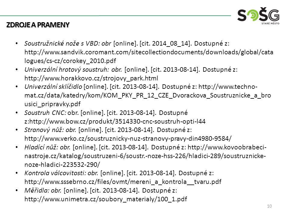 ZDROJE A PRAMENY Soustružnické nože s VBD: obr [online]. [cit. 2014_08_14]. Dostupné z: http://www.sandvik.coromant.com/sitecollectiondocuments/downlo