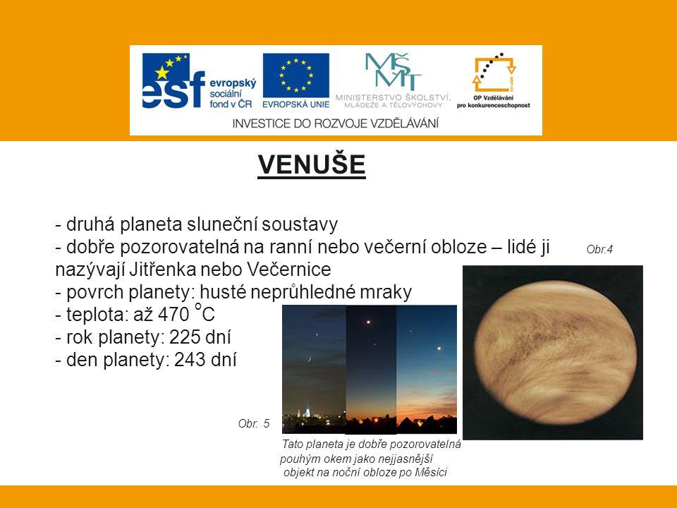 Vlastní práce: VENUŠE - druhá planeta sluneční soustavy - dobře pozorovatelná na ranní nebo večerní obloze – lidé ji Obr.4 nazývají Jitřenka nebo Veče