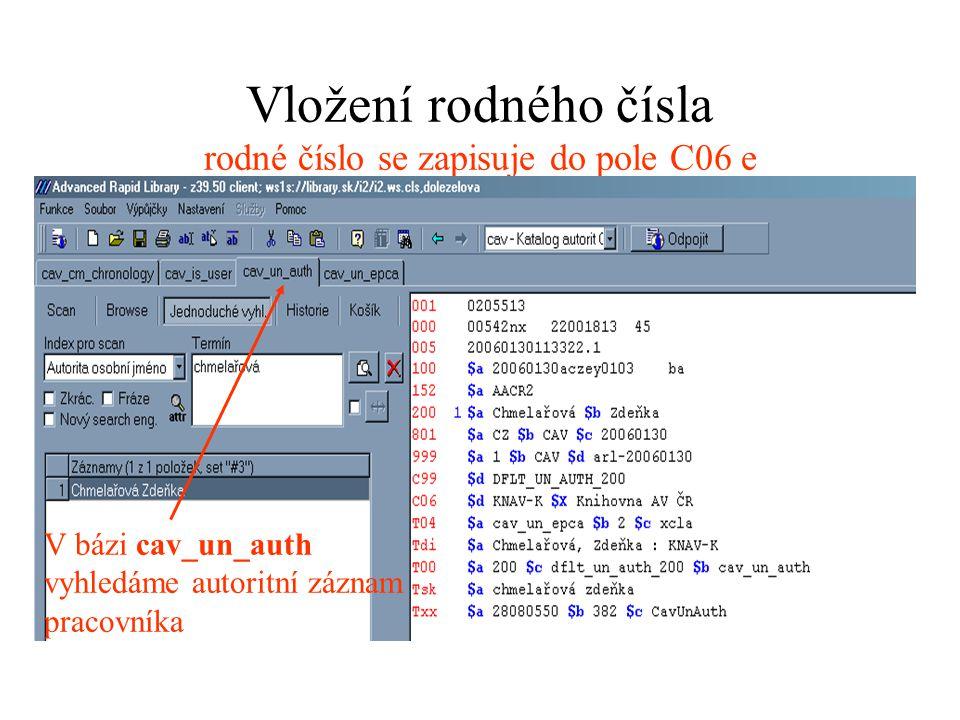 Vložení rodného čísla Přepneme se do editace a přidáme podpole k poli C06 kliknutím na tlačítko +.