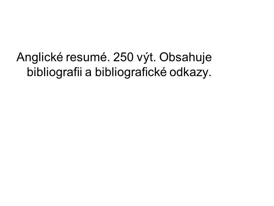 Anglické resumé. 250 výt. Obsahuje bibliografii a bibliografické odkazy.