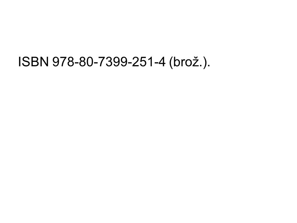 ISBN 978-80-7399-251-4 (brož.).