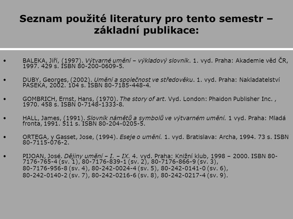 Seznam použité literatury pro tento semestr – základní publikace: BALEKA, Jiří, (1997).