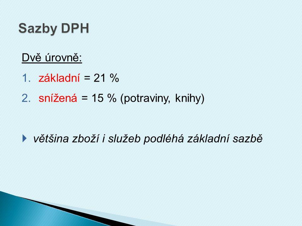 Dvě úrovně: 1.základní = 21 % 2.snížená = 15 % (potraviny, knihy)  většina zboží i služeb podléhá základní sazbě