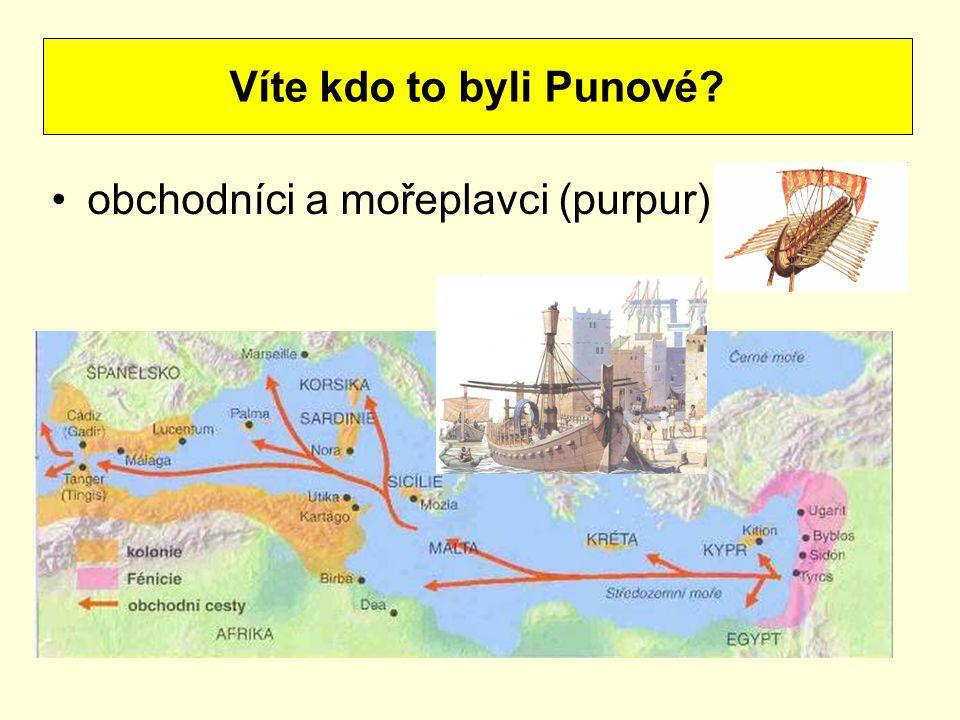 obchodníci a mořeplavci (purpur) Víte kdo to byli Punové?