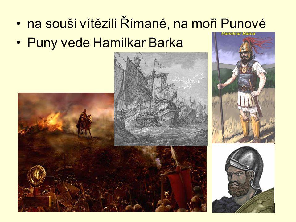 na souši vítězili Římané, na moři Punové Puny vede Hamilkar Barka