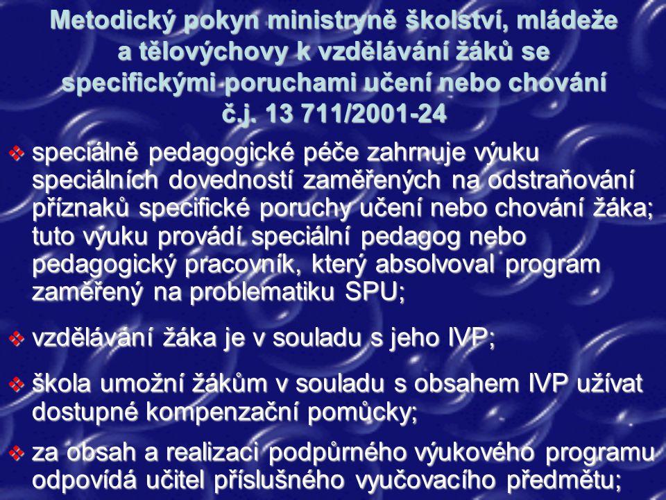 Metodický pokyn ministryně školství, mládeže a tělovýchovy k vzdělávání žáků se specifickými poruchami učení nebo chování č.j. 13 711/2001-24  speciá