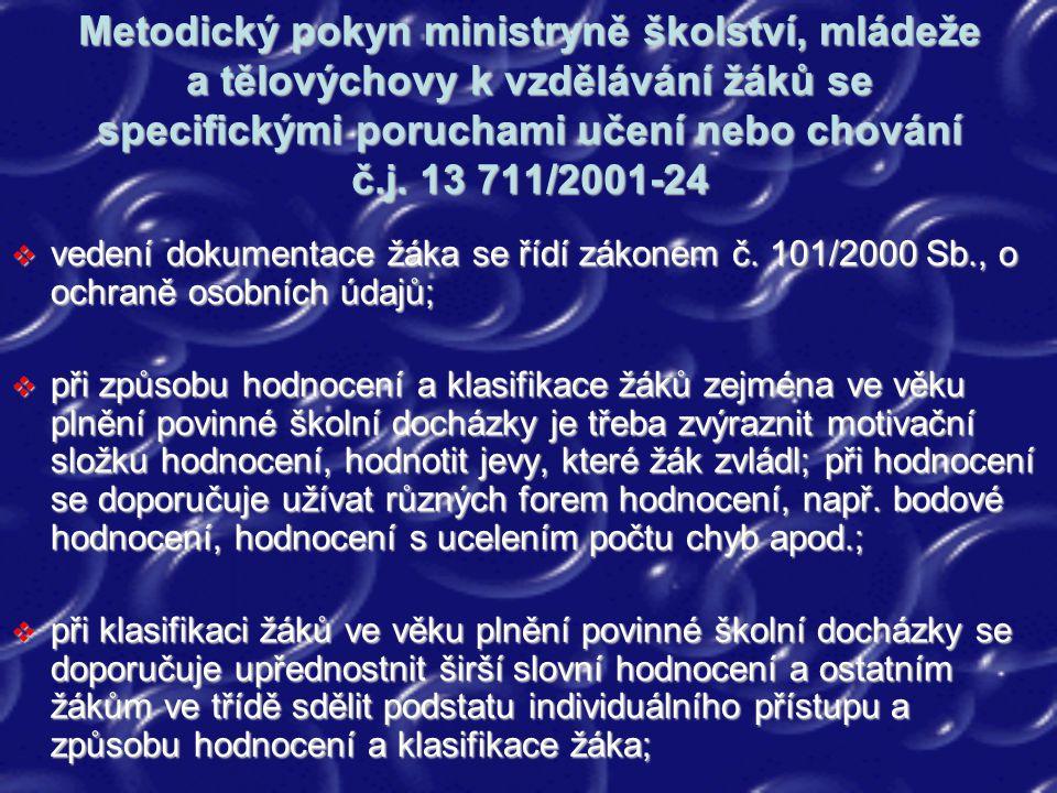 Metodický pokyn ministryně školství, mládeže a tělovýchovy k vzdělávání žáků se specifickými poruchami učení nebo chování č.j. 13 711/2001-24  vedení