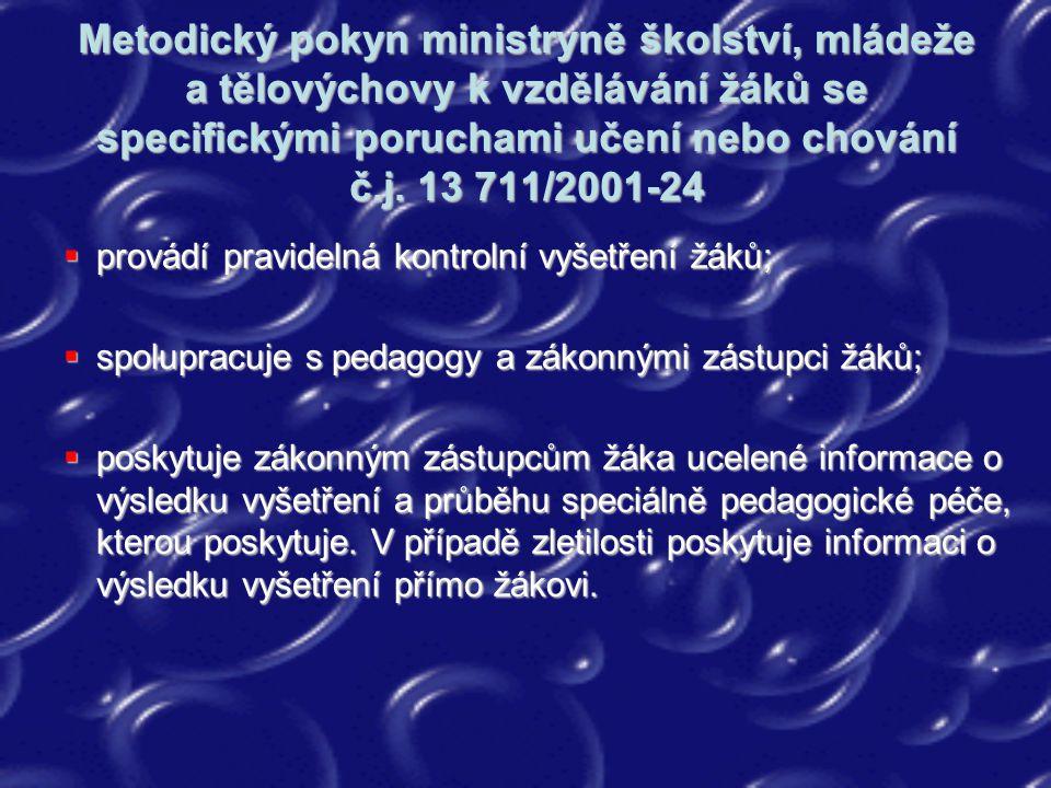 Metodický pokyn ministryně školství, mládeže a tělovýchovy k vzdělávání žáků se specifickými poruchami učení nebo chování č.j. 13 711/2001-24  provád