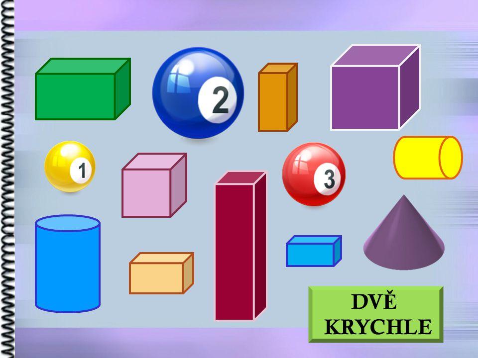 DV Ě KRYCHLE