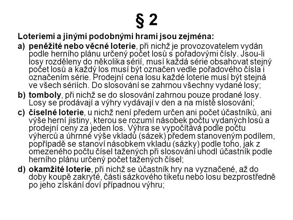 3.Sazka a.s Zákon 202/1992 Sb. o Loteriích a jiných podobných hrách Založena 3.8.1956 (a.s.