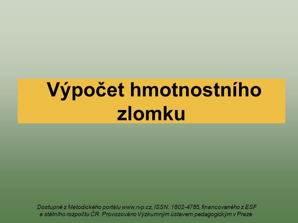 Výpočet hmotnostního zlomku Dostupné z Metodického portálu www.rvp.cz, ISSN: 1802-4785, financovaného z ESF a státního rozpočtu ČR. Provozováno Výzkum