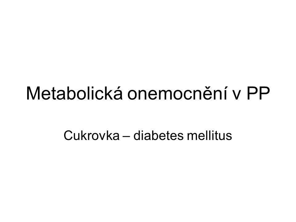 Metabolická onemocnění v PP Cukrovka – diabetes mellitus