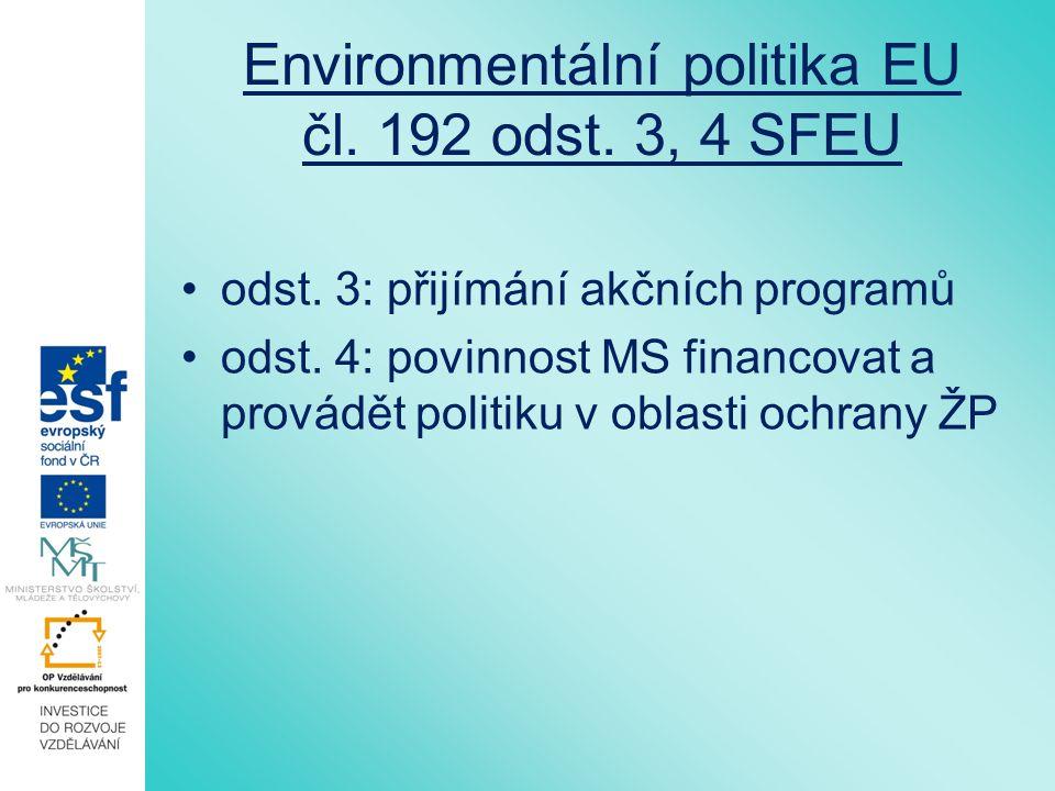 Environmentální politika EU čl. 192 odst. 3, 4 SFEU odst.